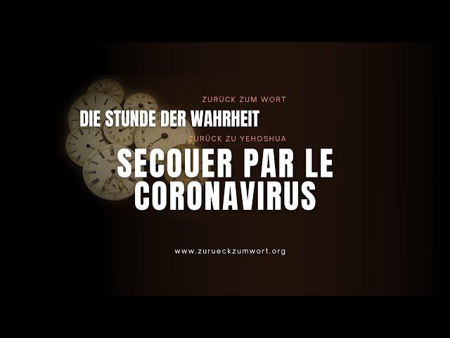 Secouer par le Coronavirus - Frère William (Français)