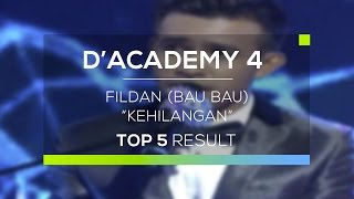Video Fildan, Bau Bau - Kehilangan (D'Academy 4 Konser Top 5 Result Show) download MP3, 3GP, MP4, WEBM, AVI, FLV Oktober 2017