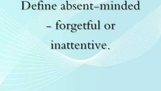 Define absent-minded