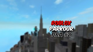 Roblox Parkour - #2 de questions-réponses