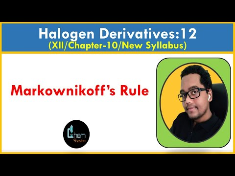 12. Markownikoff's Rule_Halogen Derivatives of Alkanes and Arenes (English/ Hindi)