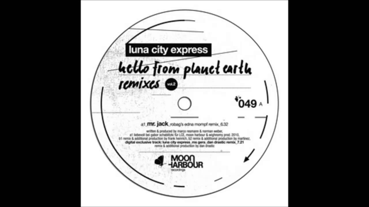 Download Luna City Express - Mr. Jack (Robags Edna Mompf Remix)