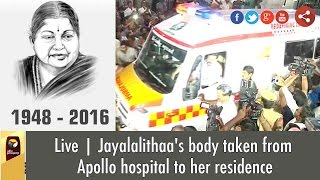 live jayalalithaa s body taken from apollo hospital to her residence poes garden