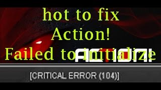 How to fix Action! failed to initialize