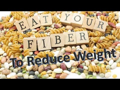 Eat more fiber to reduce your weight