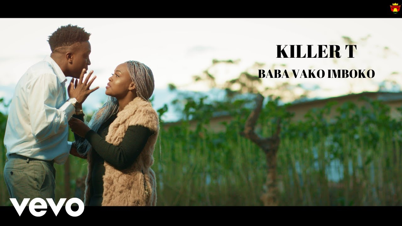 Killer T - Baba Vako Imboko (Official Video)