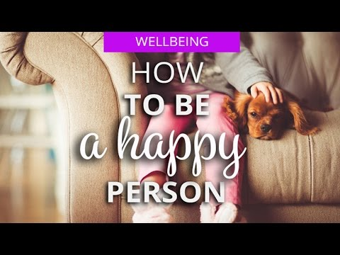 How to be a happy person? - 8 USEFUL TIPS to do now