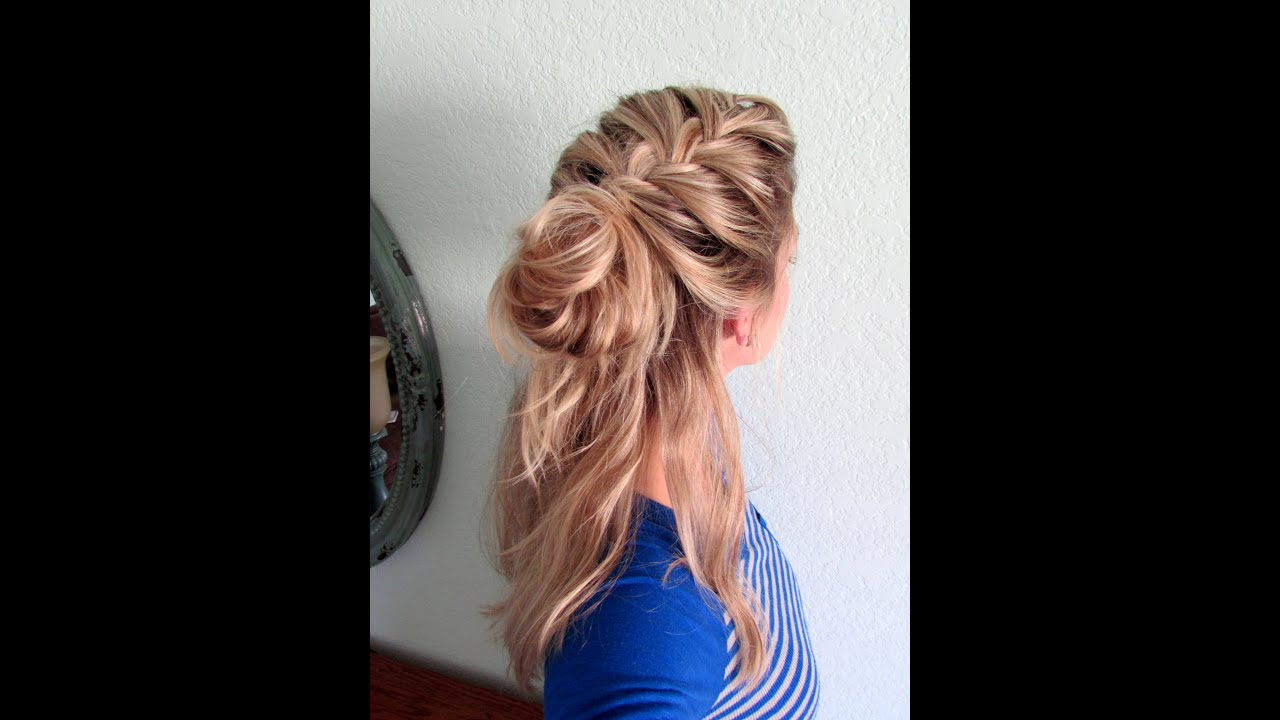 How To Half Up French Braid Messy Bun Youtube