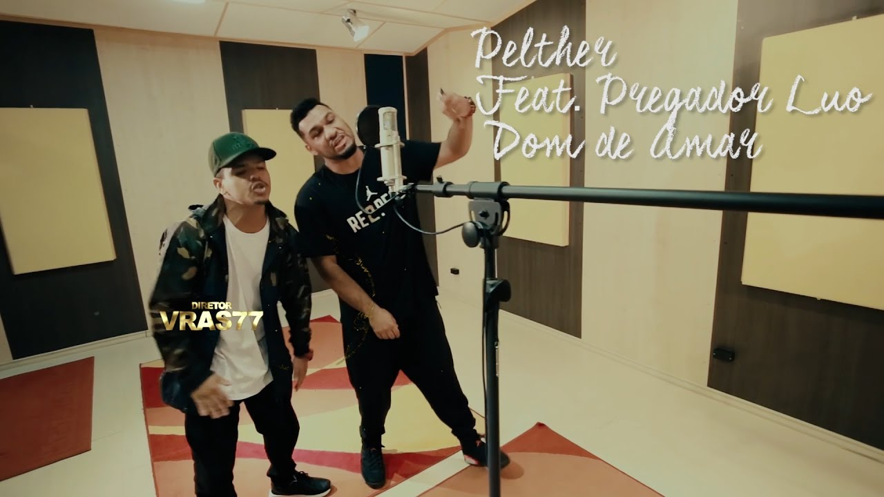 Pelther Feat. Pregador Luo - Dom de Amar (Clipe oficial) ᴴᴰ