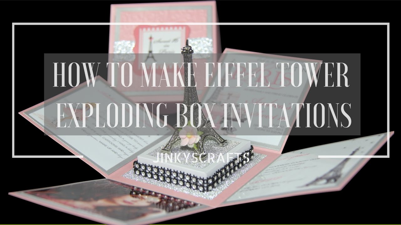 HOW TO MAKE DIY EIFFEL TOWER EXPLODING BOX INVITATION