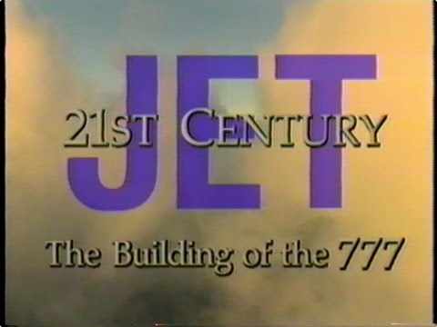21st Century Jet - Building the Boeing 777 - Full Episode 1