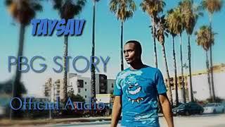 TaySav - PBG Story