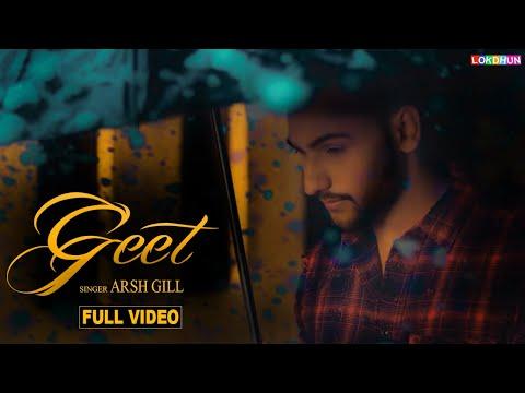 GEET (Full Song ) - ARSH GILL    New Punjabi Songs 2018    Lokdhun