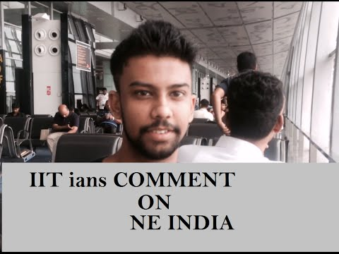 Notion about Northeast India by an IITian....