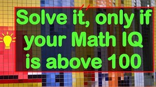Genius Intelligence Test / IQ Test - ( Very few could solve this )