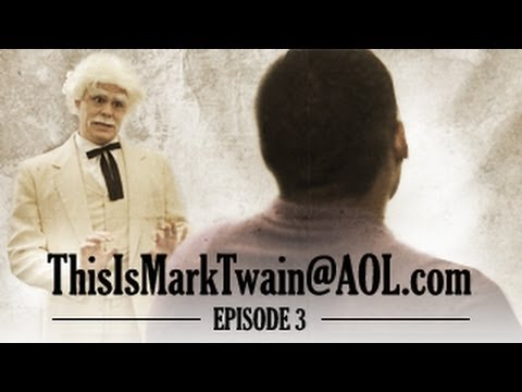 Mark Twain is Racist - ThisisMarkTwain@aol.com - Episode 3
