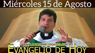 Evangelio de Hoy Miércoles 15 de Agosto de 2018 - Padre Mar...
