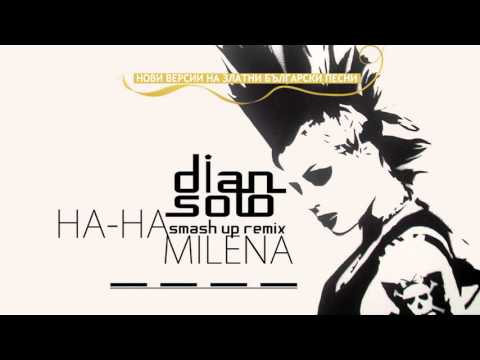 DJ Dian Solo Vs Milena - Ha Ha (mushup Remix)