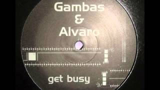 Gambas And Alvaro - Get Busy (Lance Inc. Mix)