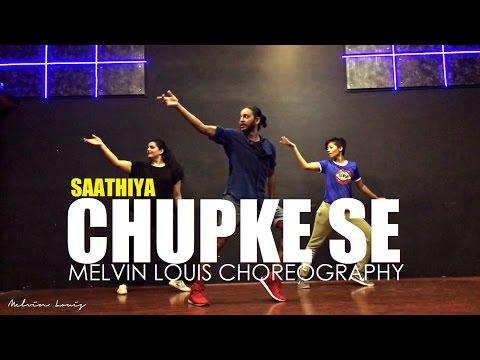ChupKe Se | Saathiya | Melvin Louis Choreography