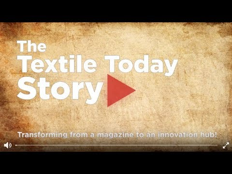 The Textile Today Story | Magazine | Innovation Hub