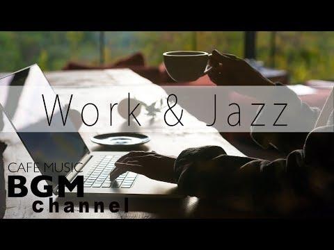 WORK & Cafe Music - Relaxing Jazz, Bossa Nova, Soul Music - Background Music For Work
