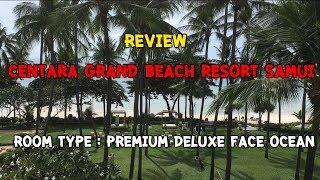รีวิว Centara Grand Beach Resort Samui room type : Deluxe Premium Face Ocean