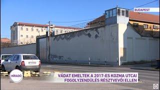 Vádat emeltek a 2017-es Kozma utcai fogolyzendülés részvevői ellen