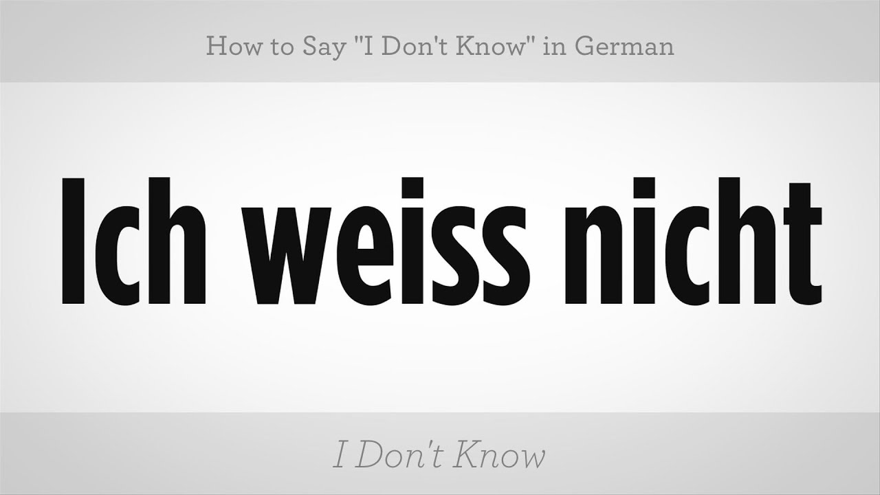 How To Say I Dont Know In German German Lessons Youtube