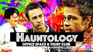 Hauntology - FIGHT CLUB & OFFICE SPACE