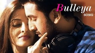 Bulleya Ae Dil Hai Mushkil Video Song Ft Ranbir Kapoor, Aishwarya Rai Releases