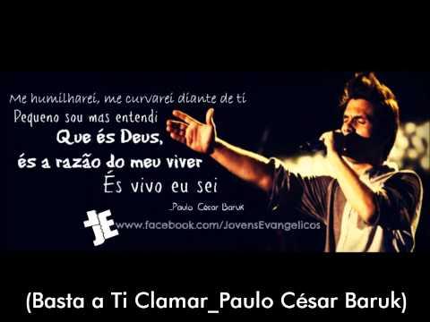 Basta a Ti Clamar_Paulo César Baruk