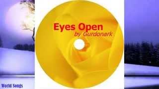 Eyes Open by Gurdonark | Best Romantic Remix Mp3 Song 2015 | Beautiful Mix Music Playlist