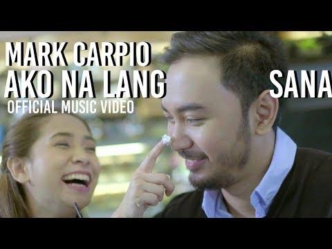 Ako Na Lang Sana  Mark Carpio  Music