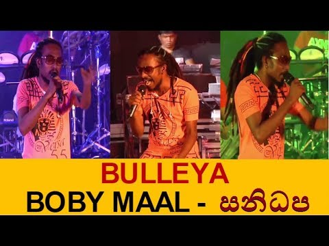 BOBY MAAL With SANIDHAPA  -  BULLEYA