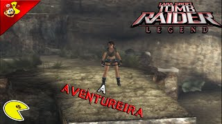 GAMEPLAY: Tomb Raider Legends - Lara,a aventureira !! (PC|HD)