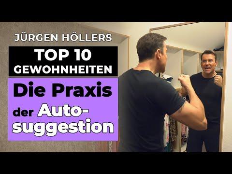 Jürgen Höllers Top 10 Gewohnheiten: Die Praxis der Autosuggestion (7/10)