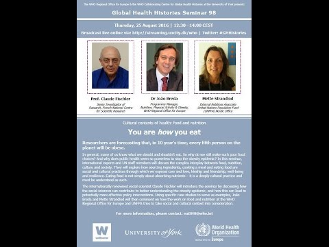 """You are how you eat"" Food and Nutrition: Global Health Histories Seminar 98:  Part 1"