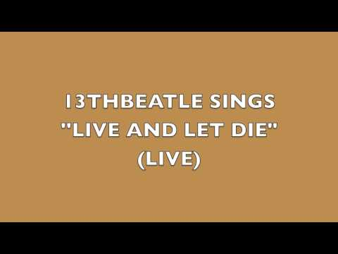 LIVE AND LET DIE -LIVE(COVER)-13THBEATLE