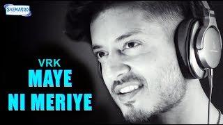 Maye Ni Meriye | Latest Punjabi Songs 2018 | VRK | Shemaroo | New Punjabi Songs 2018
