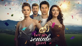 Her şey Seninle Güzel 2018 Türk Yerli Romantik Film