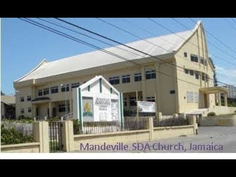 Mandeville SDA Church, Jamaica | Called To Be Saints |  July 28,2018