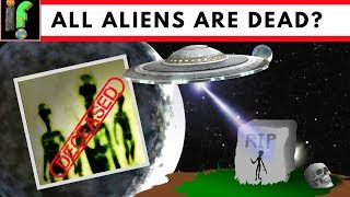 Extraterrestrial Life. Scientist say all alien life is dead!