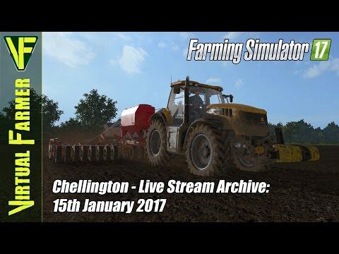 Farming Simulator 17 - Chellington - Live Stream Archive: 15th January 2017