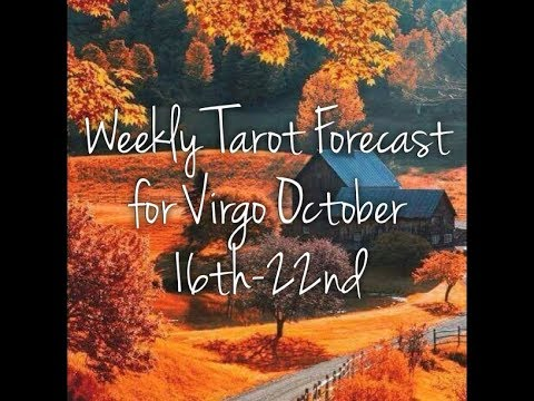 Weekly Tarot Forecast for Virgo October 16th-22nd