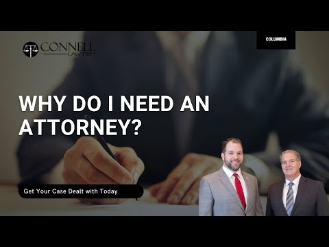 Why do I need an attorney | Columbia SC Auto Accident Lawyer