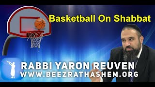 Daily Chidush: Basketball on Shabbat