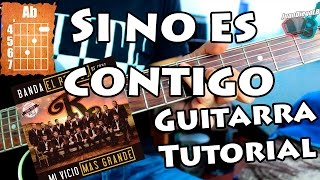 Si no es contigo - Acordes Guitarra Tutorial - Banda el Recodo