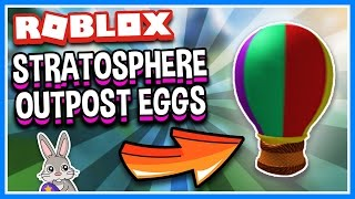Stratosphere Outpost ALL EGGS!!! | How to Get EVERY Egg | Roblox Egg Hunt 2017 Guide and Secrets