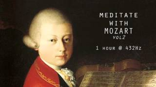 Meditate with Mozart @ 432Hz Classical Music   Vol 2
